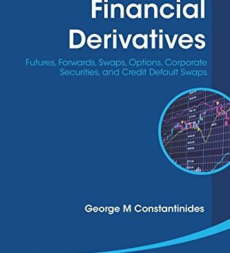 Financial Derivatives: Futures, Forwards, Swaps, Options, Corporate Securities, and Credit Default Swaps (World Scientific Lecture Notes in Economics)