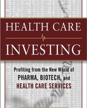 Healthcare Investing: Profiting from the New World of Pharma