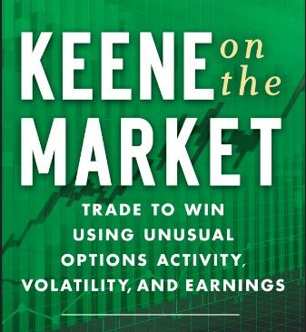 Keene on the Market: Trade to Win