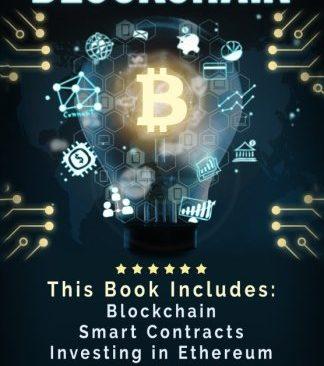 Blockchain: Blockchain, Smart Contracts, Investing in Ethereum, FinTech