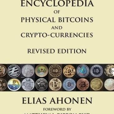 Encyclopedia of Physical Bitcoins and Crypto-Currencies, Revised Edition