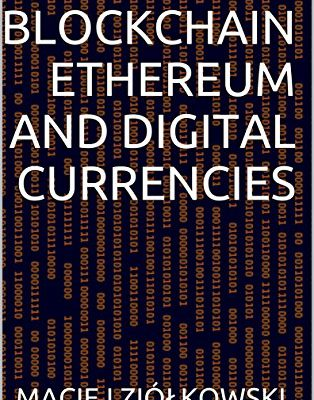 Bitcoin Blockchain Ethereum and Digital Currencies
