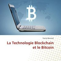 La Technologie Blockchain et le Bitcoin (French Edition)