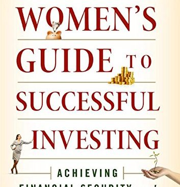 The Women's Guide to Successful Investing: Achieving Financial Security and Realizing Your Goals