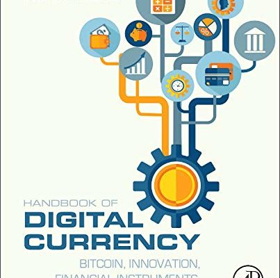 Handbook of Digital Currency: Bitcoin, Innovation, Financial Instruments, and Big Data